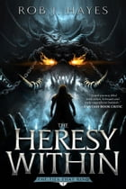 The Heresy Within by Rob J. Hayes