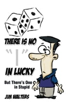 """There Is No """"I"""" in Lucky: But There's One in Stupid"""