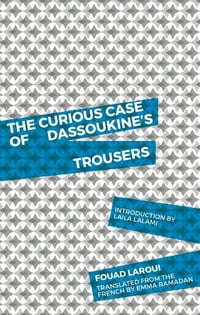 The Curious Case of Dassoukine s Trousers