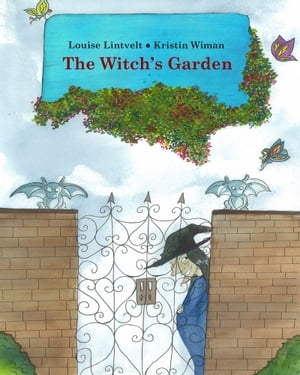 The Witch's Garden by Louise Lintvelt
