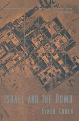 Book Israel and the Bomb by Avner Cohen