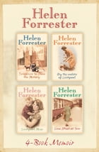 The Complete Helen Forrester 4-Book Memoir: Twopence to Cross the Mersey, Liverpool Miss, By the Waters of Liverpool, Lime Street at Two by Helen Forrester