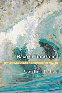 Race in Translation: Culture Wars around the Postcolonial Atlantic