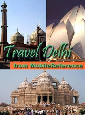 Travel Delhi, India: Illustrated City Guide, Phrasebook, And Maps (Mobi Travel) by MobileReference