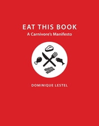 Eat This Book: A Carnivore's Manifesto