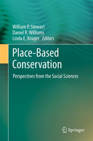 Place-Based Conservation: Perspectives from the Social Sciences