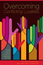 Overcoming Conflicting Loyalties: Intimate Partner Violence, Community Resources, and Faith