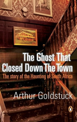 Book The Ghost That Closed Down The Town by Arthur Goldstuck