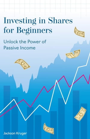 Investing in Shares for Beginners: Unlock the Power of Passive Income