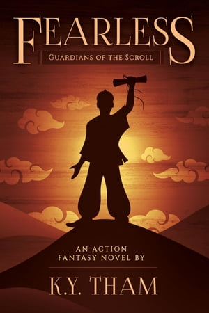 Fearless: Guardians of the Scroll by K.Y. Tham