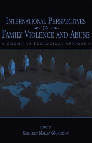 International Perspectives on Family Violence and Abuse A Cognitive Ecological Approach