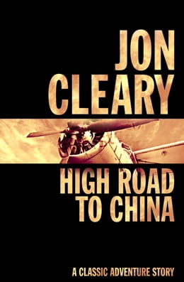 Book High Road to China by Jon Cleary