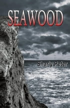 Seawood by Sharly Peter