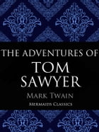 The Adventures of Tom Sawyer: An Original Classic (Illustrated) by Mark Twain