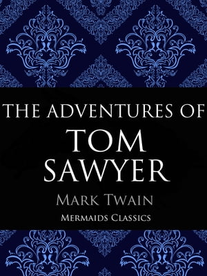 The Adventures of Tom Sawyer An Original Classic (Illustrated)