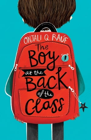 The Boy At the Back of the Class de Onjali Q. Rauf