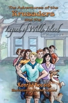 The Adventures of the Krusaders and the Legend of Wilde Island by Konrád Kocsis