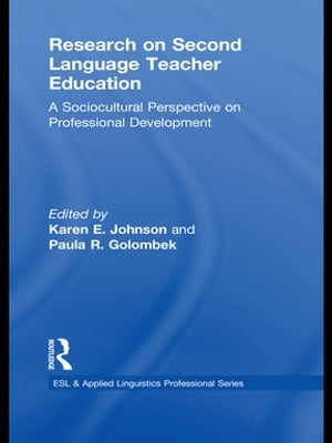 Research on Second Language Teacher Education A Sociocultural Perspective on Professional Development