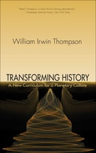 Transforming History by William Irwin Thompson