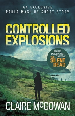 Book Controlled Explosions (A Paula Maguire Short Story) by Claire McGowan