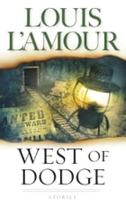 West of Dodge: Stories by Louis L'Amour