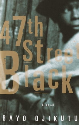 Book 47th Street Black: A Novel by Bayo Ojikutu