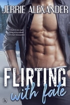 Flirting with Fate by Jerrie Alexander