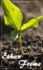 Ethan Frome (Edith Wharton) - illustrated - (Literary Thoughts Edition) by Edith Wharton