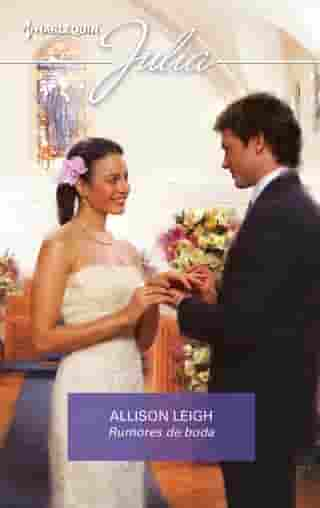 Rumores de boda by Allison Leigh
