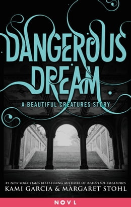 Book Dangerous Dream: A Beautiful Creatures Story by Kami Garcia