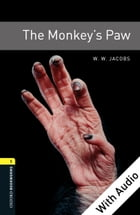 The Monkey's Paw - With Audio Level 1 Oxford Bookworms Library by W. W. Jacobs