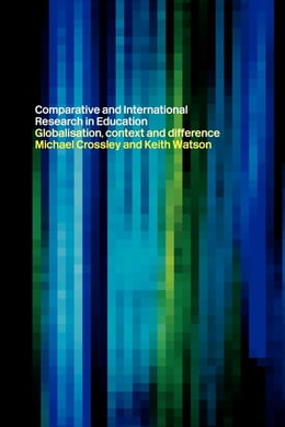 Book Comparative and International Research in Education by Crossley, Michael