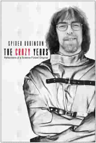 The Crazy Years by Spider Robinson