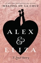 Alex and Eliza: A Love Story Cover Image