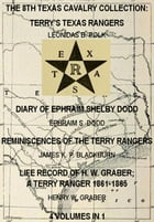 The 8th Texas Cavalry Collection: Terry's Texas Rangers, The Diary Of Ephraim Shelby Dodd…