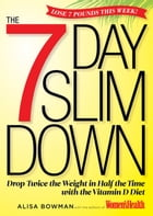 The 7-Day Slim Down: Drop Twice the Weight in Half the Time with the Vitamin D Diet: Drop Twice the…