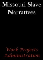 Missouri Slave Narratives by Work Projects Administration