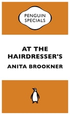 At the Hairdresser's by Anita Brookner