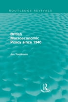 British Macroeconomic Policy since 1940 (Routledge Revivals)