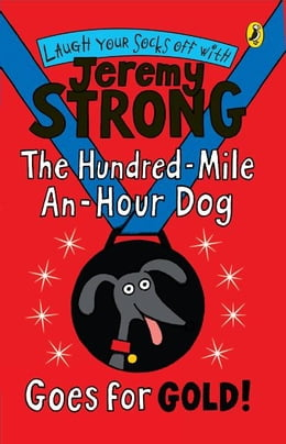 Book The Hundred-Mile-an-Hour Dog Goes for Gold! by Jeremy Strong