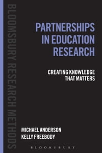 Partnerships in Education Research: Creating Knowledge that Matters