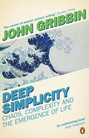 Deep Simplicity Chaos,  Complexity and the Emergence of Life