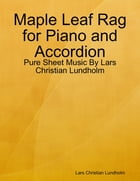 Maple Leaf Rag for Piano and Accordion - Pure Sheet Music By Lars Christian Lundholm by Lars Christian Lundholm