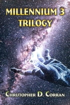 Millennium 3: Trilogy by Christopher D. Corran