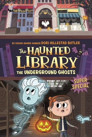 The Underground Ghosts #10: A Super Special by Aurore Damant