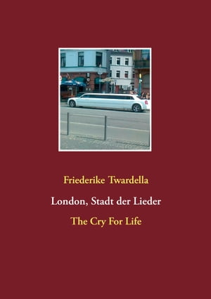 London, Stadt der Lieder: The Cry For Life by Friederike Twardella