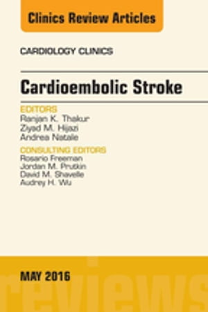 Cardioembolic Stroke,  An Issue of Cardiology Clinics,