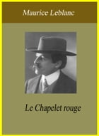Le Chapelet rouge by Maurice Leblanc
