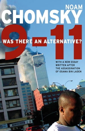 9-11: Was There an Alternative? by Noam Chomsky