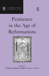 Penitence in the Age of Reformations